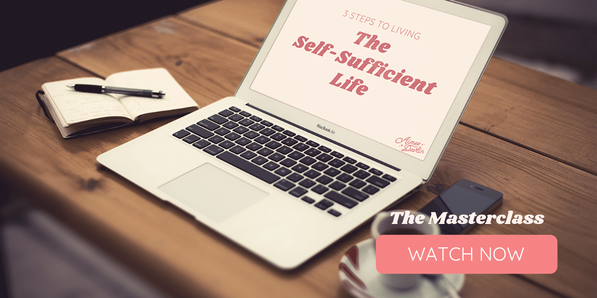 3 Steps to Living the Self Sufficient Life Masterclass